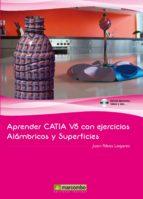 aprender catia v5 con ejercicios: alambricos y superficies juan ribas lagares 9788426719645