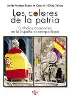 El libro de Los colores de la patria: simbolos nacionales en la españa contemporanea autor JAVIER MORENO LUZON PDF!