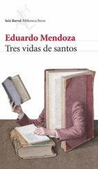 tres vidas de santos (ebook) eduardo mendoza 9788432290145