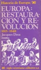 europa, restauracion y revolucion: 1815-1848 (10ª ed.)-jacques droz-9788432301445
