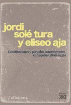 constituciones y periodos constituyentes en españa (1808-1936)-jordi sole tura-eliseo aja-9788432313745