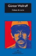 cabeza de turco: abajo del todo (4ª ed)-gunter wallraff-9788433966445
