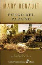fuego del paraiso: trilogia de alejandro magno i mary renault 9788435062145