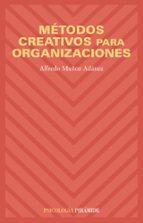 metodos creativos para organizaciones-alfredo muñoz adanez-9788436820645