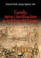castells, torres i fortificacions en la ribera del xuquer-antoni furio-9788437055145