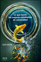 lo que hacen los mejores estudiantes de la universidad-ken bain-9788437092645