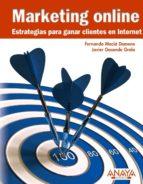 marketing online: estrategias para ganar clientes en internet-fernando maciá domene-javier gosende grela-9788441527645