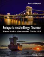 fotografía de alto rango dinámico: nuevas tecnicas y herramientas (edicion 2014) fructuoso navarro ros 9788441533745