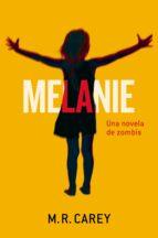 melanie: una novela de zombies-m.r. carey-9788445002445