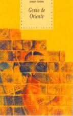 genio de oriente: cuatro mil años de cultura y pensamiento en el asia anterior y el iran-joaquin et al. cordoba-9788446005445