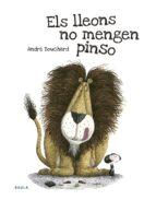 els lleons no mengen pinso-andre bouchard-9788447935345