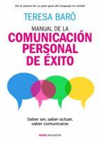 manual de la comunicación personal de éxito (ebook)-teresa baro-9788449331145