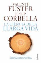 la ciencia de la llarga vida-valenti fuster-josep corbella-9788466421645