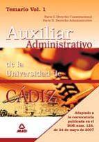 ESCALA AUXILIAR ADMINISTRATIVA DE LA UNIVERSIDAD DE CADIZ. TEMARI O (VOL. I)