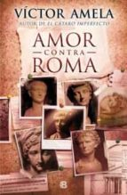 amor contra roma-victor amela-9788466654845