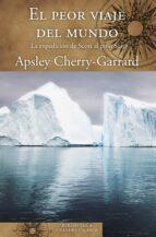 el peor viaje del mundo-apsley cherry-garrard-9788466662345