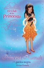 la princesa hannah y la gatita negra (el club de las princesas)-vivian french-9788466794145