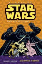 clasicos star wars nº2: encuentros siniestros-archie goodwin-9788467437645