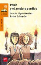 paula y el amuleto perdido-concha lopez narvaez-rafael salmeron-9788467585445