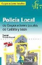 POLICIA LOCAL DE CASTILLA Y LEON. TEST DEL TEMARIO GENERAL