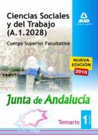 CIENCIAS SOCIALES Y DEL TRABAJO DE LA JUNTA DE ANDALUCIA. CUERPO SUPERIOR FACULTATIVO. TEMARIO PARTE ESPECIFICA VOL. I