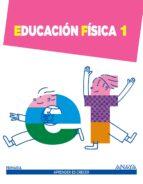 educación física 1º educaciona primaria proyecto aprender es crec er 9788467845945