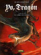 yo dragon 2 - el libro de hierro-juan gimenez-9788467911145