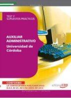 AUXILIAR ADMINISTRATIVO DE LA UNIVERSIDAD DE CORDOBA. TEST Y SUPU ESTOS PRACTICOS