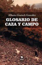 glosario de caza y campo-alberto goetsech gonzalez-9788468517445