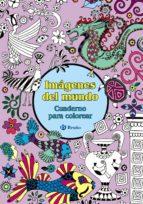 imagenes del mundo: cuaderno para colorear 9788469603345