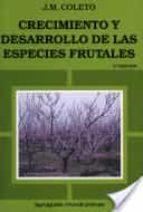 crecimiento y desarrollo de las especies frutales (2ª ed.)-jose miguel coleto martinez-9788471145345