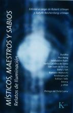 misticos, maestros y sabios: relatos de iluminacion-robert ullman-9788472456945