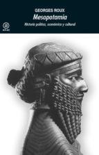 mesopotamia: historia politica, economica y cultural georges roux 9788476001745