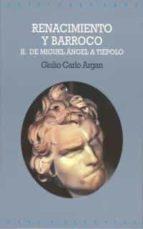 de miguel angel a tiepolo (renacimiento y barroco; t. 2) giulio carlo argan 9788476002445