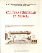 cultura y sociedad en murcia l. y otros alvarez munarriz 9788476844045