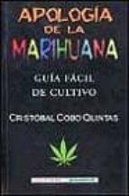 apologia de la marihuana: guia facil de cultivo cristobal cobo quintas 9788477023845