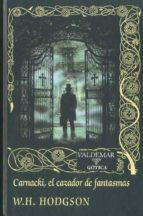 carnacki, el cazador de fantasmas-william h. hodgson-9788477026945