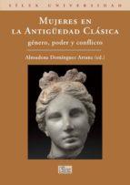 mujeres en la antiuedad clasica: genero, poder y conflicto-9788477374145