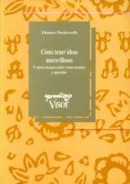 como tener ideas maravillosas: y otros ensayos sobre como enseñar y aprender (2ª ed.)-eleanor duckworth-9788477740445