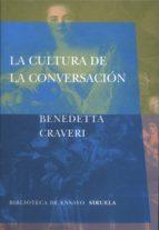 la cultura de la conversacion benedetta craveri 9788478447145
