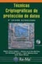 tecnicas criptograficas de proteccion de datos (3ª ed.) (incluye cd rom) 9788478975945