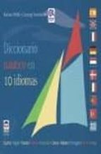 diccionario nautico en 10 idiomas (nueva edicion) (español, ingle s, frances, aleman, holandes, danes, italiano, portugues, turco, griego)-barbara webb-9788479027445