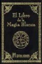 el libro de la magia blanca 9788479102845