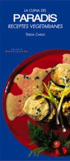 la cuina del paradis. receptes vegetarianes (5ª ed.) teresa carles 9788479358945