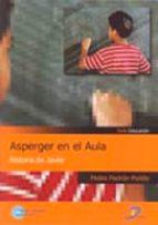 asperger en el aula: historia de javier-pedro padron pulido-9788479787745