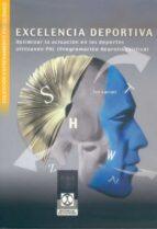 excelencia deportiva: optimizar la actuacion en los deportes util izando pnl (programacion neurolinguistica)-ted garratt-9788480197045
