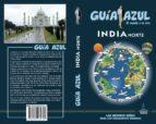 india norte 2017 (guia azul) luis mazarrasa mowinckel 9788480239745