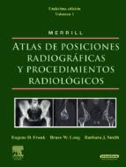 merrill: atlas de posiciones radiograficas y procedimientos radio logicos (3 vols.) + evolve (11ª ed.) e.d. frank b. j. smith 9788480866545