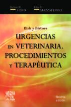 kirk y bistner: urgencias en veterinaria (9ª ed.): procedimientos y terapeutica richard b. ford elisa m. mazzaferro 9788480869645