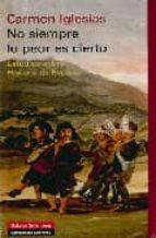 no siempre lo peor es cierto. estudios sobre historia de españa-carmen iglesias-9788481097245